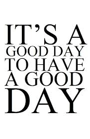 its a good day to have a good day 2