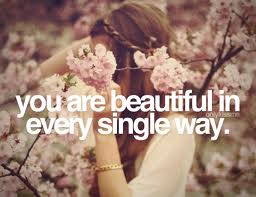 you are beautifull in every single way 2