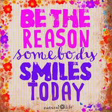 be the reason someone smiles today 2