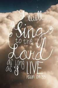 i will sing of your love for as long as I live