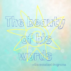 the beauty in his words