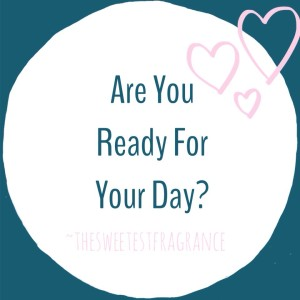 are you ready for your day