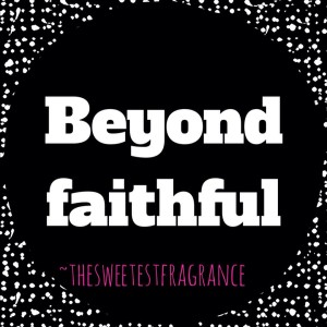 beyond faithful blog