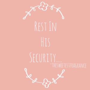 rest in his security