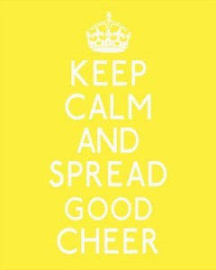 keep calm and spread good cheer