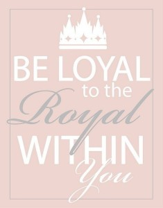 be loyal to the roya...