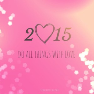 2015 do all things with love