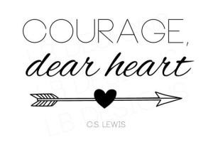 couurage dear heart