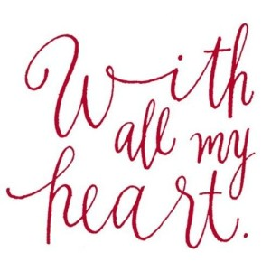 with all of my heart