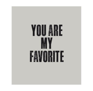 you are my favoirite