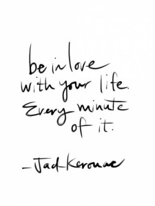 love your life every minute of it