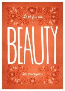look for the beauty in everyone