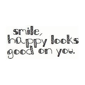 smile. happy looks good on you