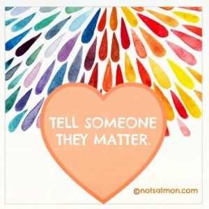 tell someone they matter
