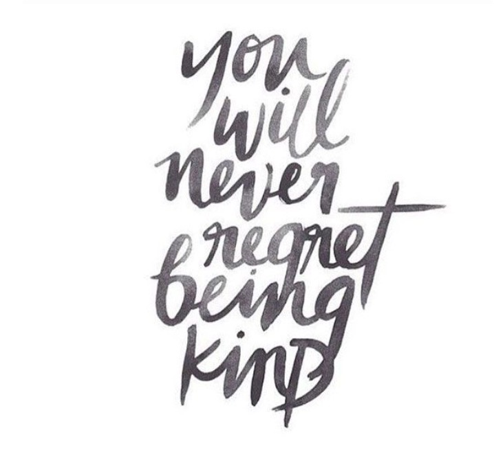 Too Kind Quotes: You Will Never Regret Being Kind…
