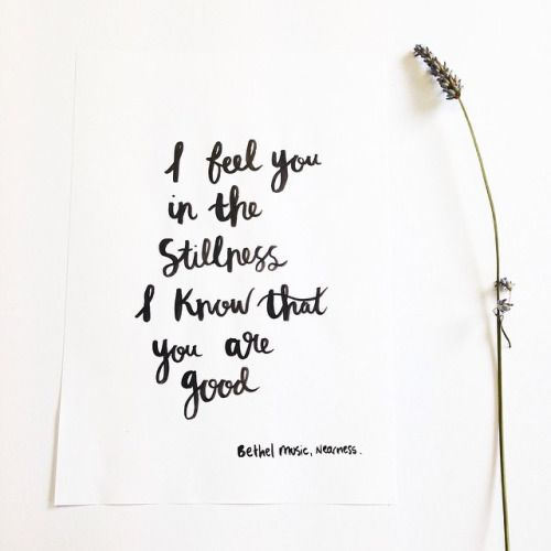 i feel you in the stillness