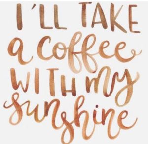ill take some sunshine with my coffee