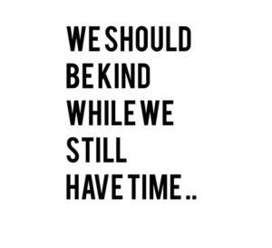 we-should-be-kind